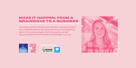 Make it happen: from a brainwave to a business - Catch the Wave tickets
