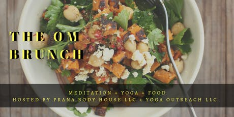 THE OM BRUNCH JUNE HOSTED BY PRANA BODY HOUSE + YOGA OUTREACH LLC tickets