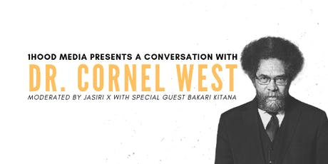 1Hood Media Presents: A Conversation with Dr. Cornel West tickets