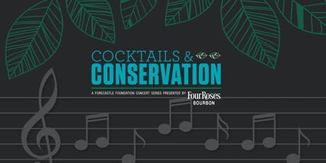 Cocktails & Conservation: A Forecastle Foundation Concert Series tickets