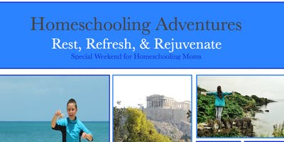 Homeschooling Adventures:  Special Weekend for Homeschooling Moms