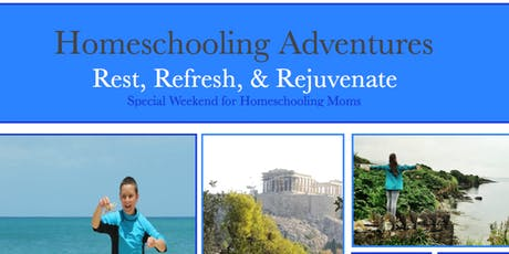 Homeschooling Adventures:  Special Weekend for Homeschooling Moms tickets