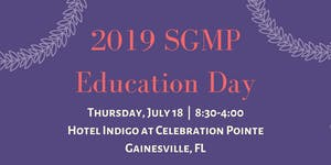 2019 SGMP Central Florida Education Day