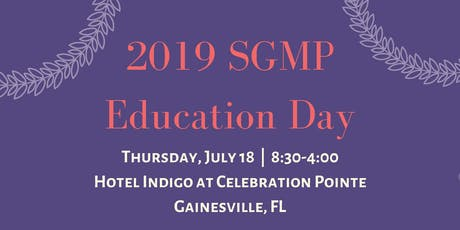 2019 SGMP Central Florida Education Day tickets