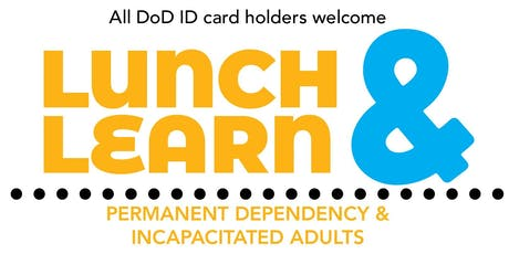 EFMP Quantico Lunch and Learn: Permanent Dependency& Incapacitated Adults tickets