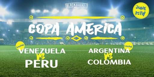 Watch Party Copa America 2019 - Venezuela vs Peru + Argentina vs Colombia