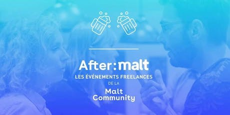 Afterwork freelances-entrepreneurs PACA #38 - Aix (AfterMalt) billets
