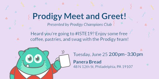 Prodigy Afternoon Meetup in Philadelphia! #ISTE19