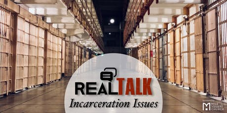 Real Talk–Incarceration Issues tickets