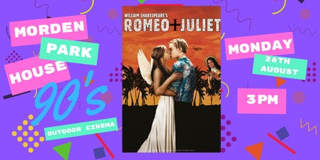 Morden Park House 90's Outdoor Cinema Presents Romeo and Juliet tickets