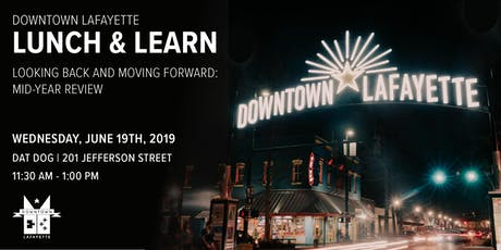 Downtown Lunch & Learn - Looking Back and Moving Forward: Mid-Year Review tickets