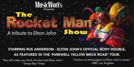 The Rocket Man Show: A Tribute to Elton John tickets