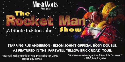 The Rocket Man Show: A Tribute to Elton John