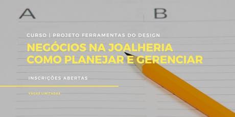 Negócios na Joalheria: Como Planejar e Gerenciar [16 e 17 de Setembro] ingressos