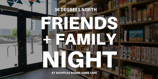 36ºN Family Night at Shuffles Board Game Cafe