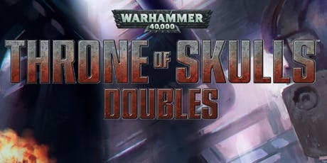 Warhammer 40,000 Throne of Skulls Doubles - August  tickets