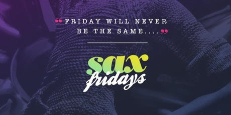 #SaxFridays Friday Nights in DC at Sax Lounge! tickets