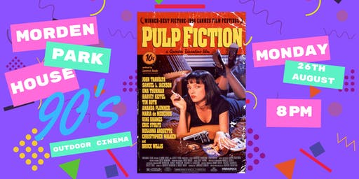 Morden Park House 90's Outdoor Cinema Presents Pulp Fiction