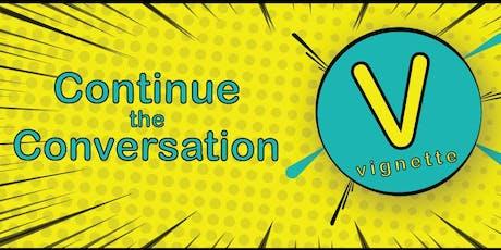 Vignette Member Event: Continue the Conversation tickets