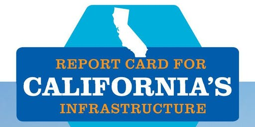 ASCE OC Branch & Government Relations Committee June Luncheon - ASCE's 2019 California Infrastructure Report Card
