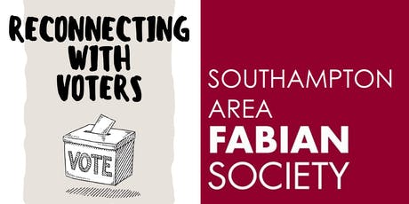 "South East Fabians Regional Conference: ""Reconnecting with voters"" tickets"
