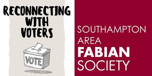 "South East Fabians Regional Conference: ""Reconnecting with voters"""