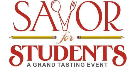 3rd Annual Savor for Students - A Grand Tasting Event tickets