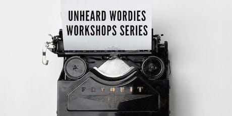 Unheard Wordies Workshop Series - Out Loud - 17th September 2019 tickets