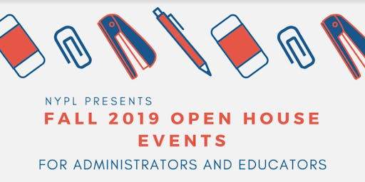 NYPL's Fall 2019 Educators Open House - East/West Manhattan