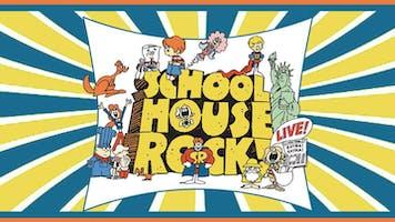 """""""Schoolhouse Rock Live!"""""""