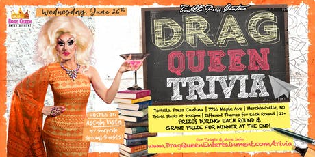 Tortilla Press Cantina Drag Queen Trivia - 6/26! tickets