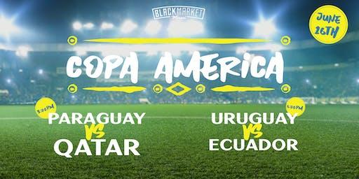 Watch Party Copa America 2019 - Paraguay vs Qatar + Uruguay vs Ecuador