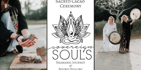 Sovereign Souls Sacred Cacao Ceremony & Sound Healing tickets