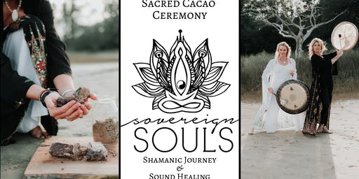 Sovereign Souls Sacred Cacao Ceremony & Sound Healing