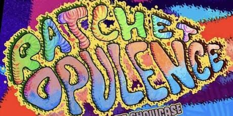 Ratchet Opulence tickets