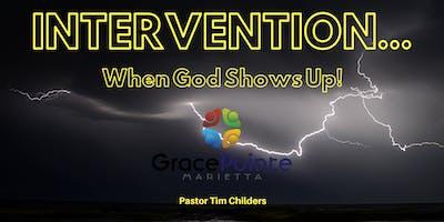 Summer Sermon Series: INTERVENTION -- When God Shows Up!