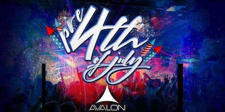 Pre 4th of July - Avalon  tickets