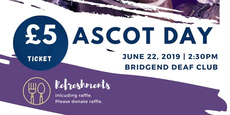 Ascot Day at Bridgend Deaf Club tickets