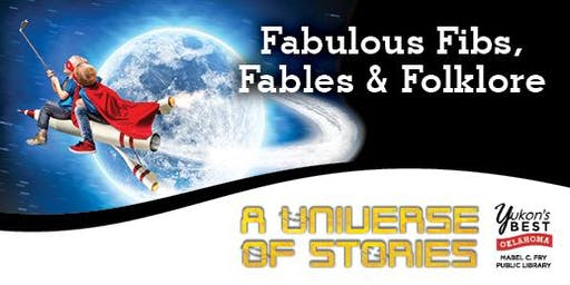 Fabulous Fibs, Fables, & Folklore (1:00 or 2:30)