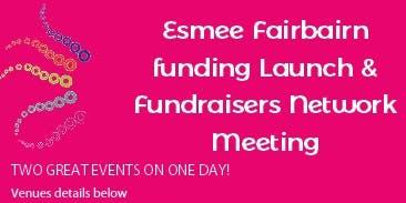 Esmee Fairbairn Launch & Fundraisers Network Meeting