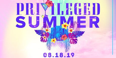Privileged Summer 2019 tickets