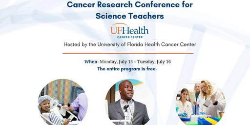UF Health Cancer Center Cancer Research Conference for Science Teachers