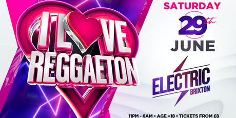 "I LOVE REGGAETON 'LONDON'S BIGGEST REGGAETON PARTY"" - SATURDAY 29TH JUNE 2019 tickets"