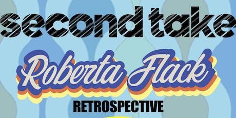 Second Take- Roberta Flack Retrospective tickets