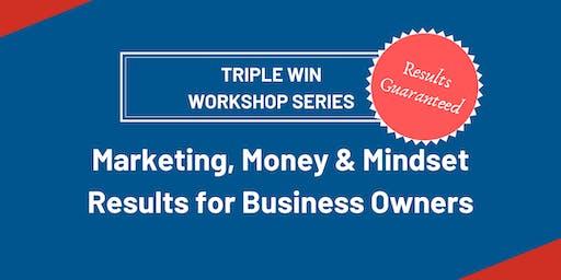 Triple Win Workshops - Marketing, Money & Mindset for Results