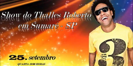 Show do Thalles Roberto em Sumaré. ingressos