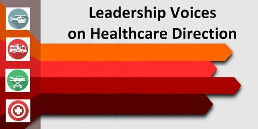 Leadership Voices on Healthcare Direction - 2019 Emergency Symposium