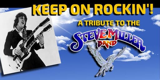 Keep On Rockin'!: Tribute to The Steve Miller Band