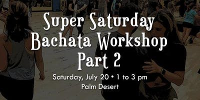Super Saturday Bachata Workshop - Part 2