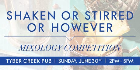 Shaken, Stirred, or However Mixology Competition tickets